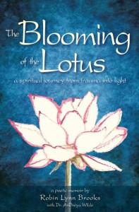 The Blooming of the Lotus by Robin Lynn Brooks